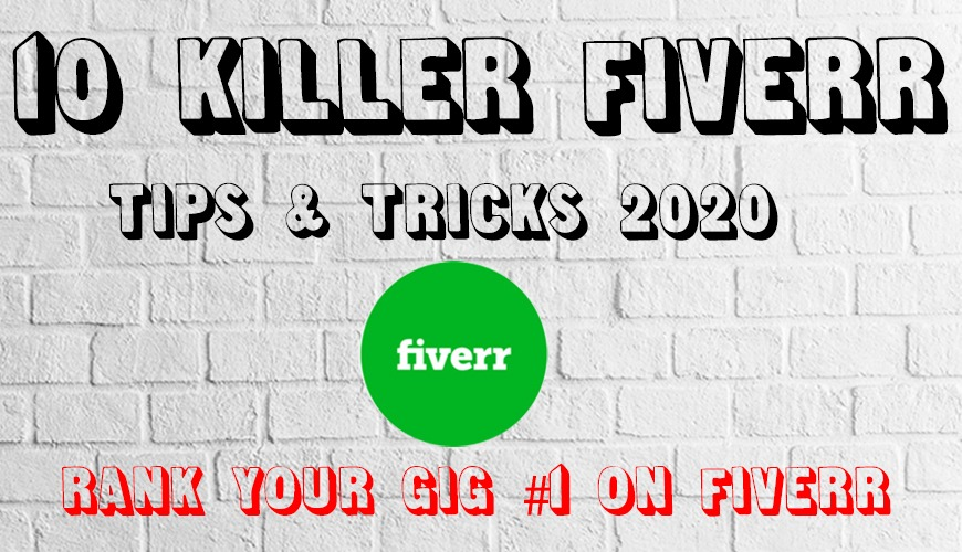 10 Killer Fiverr Tips and Tricks to Rank Your Gig on First Page in 2020