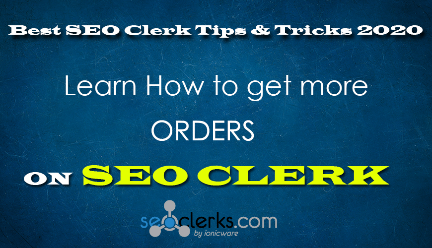 How to get more Orders on SEO Clerk in 2020